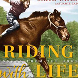 Riding With Life: Lessons From the Horse ($32.95)
