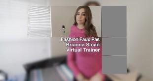 Fashion Faux Pas – Brianna Sloan